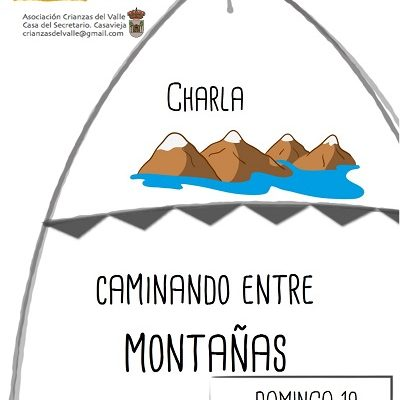 ESPACIO CRIANZAS - CHARLA CAMINANDO ENTRE MONTAÑAS.