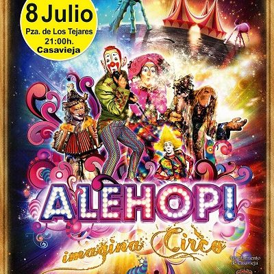 ALEHOP! IMAGINA CIRCO EN CASAVIEJA: VERANO CULTURAL.