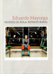 """Exposición Fotográfica """"Mujeres de Ávila. Retrato rural"""" @ Sala de Exposiciones """"Casa del Secretario"""""""