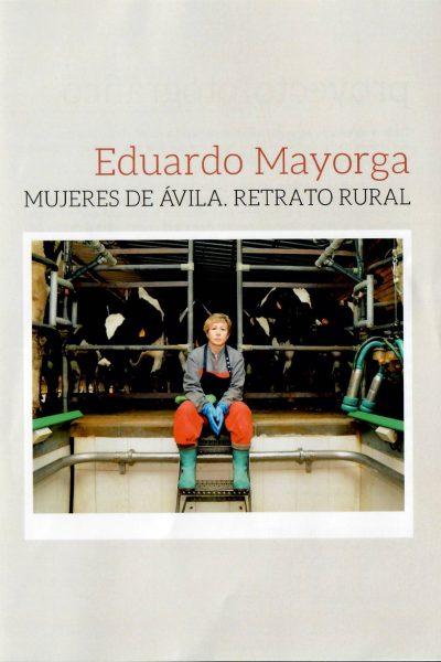 "EXPOSICIÓN FOTOGRÁFICA ""MUJERES DE ÁVILA. RETRATO RURAL"" DE EDUARDO MAYORGA"